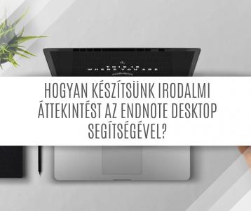 Hogyan készítsünk irodalmi áttekintést az EndNote Desktop segítségével?